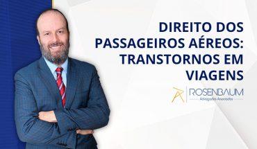 Direito dos Passageiros Aéreos: transtornos em viagens